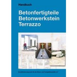 Handbuch Betonfertigteile, Betonwerkstein, Terrazzo