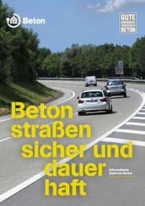 Betonstraßen - sicher und dauerhaft