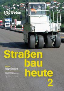 Straßenbau heute - Band 2: Bodenbehandlung und Tragschichten