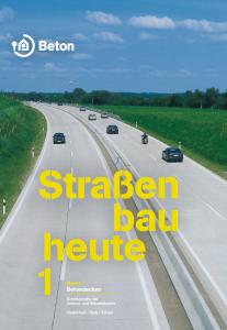 Straßenbau heute - Band 1: Betondecken