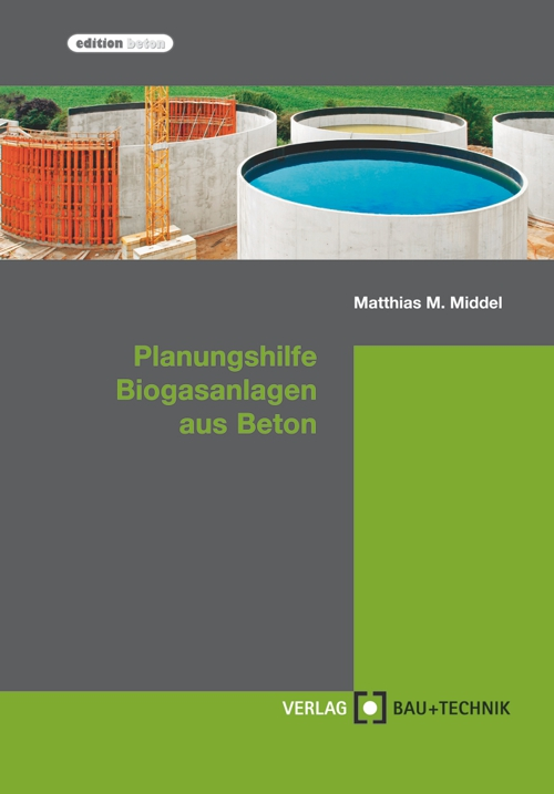 Planungshilfe Biogasanlagen aus Beton
